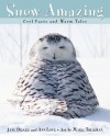 Snow Amazing: Cool Facts and Warm Tales - Jane Drake, Ann Love, Mark Thurman