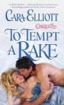 To Tempt a Rake - Cara Elliott