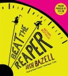 Beat the Reaper: A Novel (Audio) - Josh Bazell, Robert Petkoff