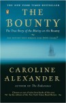 The Bounty: The True Story of the Mutiny on the Bounty - Caroline Alexander