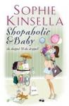 Shopaholic & Baby. Sophie Kinsella - Sophie Kinsella