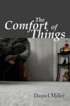 The Comfort of Things - Daniel Miller