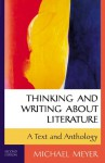 Thinking and Writing about Literature: A Text and Anthology - Michael Meyer