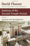 Judaism of the Second Temple Period: Qumran and Apocalypticism: 1 - David Flusser, Azzan Yadin