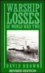 Warship Losses of World War Two - David Brown
