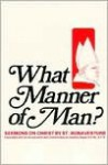 What Manner of Man?: Sermons on Christ - St. Bonaventure