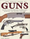 The Great Book of Guns: An Illustrated History of Military, Sporting, and Antique Firearms - Chris McNab
