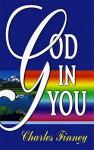 God in You - Charles Grandison Finney