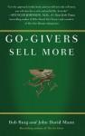 Go-Givers Sell More - Bob Burg, John David Mann, John Mann