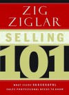 Selling 101: What Every Successful Sales Professional Needs to Know - Zig Ziglar