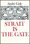 Strait is the Gate: La Porte Etroite - André Gide