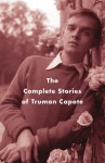 The Complete Stories of Truman Capote - Truman Capote, Reynolds Price