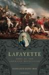 Lafayette: Hero of the American Revolution - Gonzague Saint Bris, George Holoch