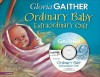 Ordinary Baby, Extraordinary Gift - Gloria Gaither