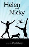 Helen and Nicky: A Story of a Special Great Dane and Her Wonderful Girl - Wendy Green
