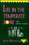 Life in the Temperate Zone and Other Stories (Rutgers Press Fiction) - Robert Wexelblatt