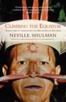 Climbing the Equator - Adventures in the Jungles and Mountains of Ecuador - Neville Shulman