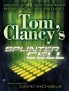 Splinter Cell (Tom Clancy's Splinter Cell, #1) - Tom Clancy, David Michaels