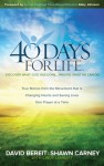 40 Days for Life: Discover What God Has Done...Imagine What He Can Do - David Bereit, Shawn Carney, Cindy Lambert