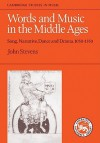 Words and Music in the Middle Ages: Song, Narrative, Dance and Drama, 1050-1350 - John Stevens