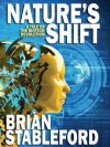 Nature's Shift: A Tale of the Biotech Revolution - Brian Stableford
