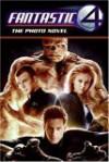 Fantastic Four: The Photo Novel - David Seidman