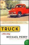 Truck: A Love Story (P.S.) - Michael Perry