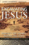 Excavating Jesus: Beneath the Stones, Behind the Texts - John Dominic Crossan, Jonathan L. Reed