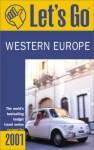 Let's Go Western Europe 2001 - Let's Go Inc., Dan Barnes, Karen Kiang, Carla Mastraccio