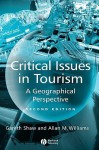 Critical Issues in Tourism: A Geographical Perspective - Gareth Shaw, Allan M. Williams