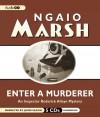 Enter a Murderer - Ngaio Marsh, James Saxon