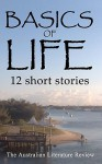 Basics of Life: 12 Short Stories - Steve Rossiter