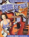 Guitar Stories, Volume Two: The Histories of Cool Guitars - Michael Wright