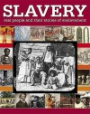 Slavery: Real People and Their Stories of Enslavement - R.G. Grant, James Campbell
