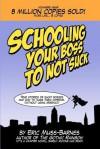 Schooling Your Boss to Not Suck - Eric Muss-Barnes