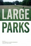 Large Parks - Julia Czerniak, George Hargreaves, James Corner