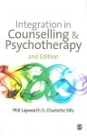 Integration in Counselling & Psychotherapy - Phil Lapworth, Charlotte Sills