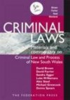 Criminal Laws: Materials And Commentary On Criminal Law And Process In Nsw - David Brown, David Farrier, Sandra J. Egger, Luke McNamara, Alex Steel, Michael Grewcock, Donna Spears