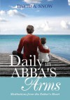 Daily in Abba's Arms - David A. Snow