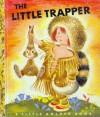 The Little Trapper (A Little Golden Book, #79) - Kathryn Jackson, Gustaf Tenggren, Byron Jackson