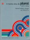 A treinta años de Plural (1971-1976) : revista fundada y dirigida por Octavio Paz - Octavio Paz, Danubio Torres Fierro, Maríe José Paz, Adolfo Castañón, Marie-Jos' Paz