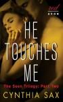 He Touches Me (Seen Trilogy, #2) - Cynthia Sax