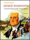 George Washington: First President Of The United States (Rookie Biographies - Carol Greene