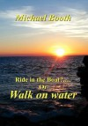 Ride in the boat.....? or walk on water - Michael Booth