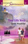 Three Little Words - Carrie Alexander