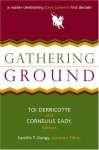 Gathering Ground: A Reader Celebrating Cave Canem's First Decade - Toi Derricotte, Cornelius Eady, Camille Thornton Dungy