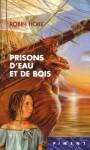 Prisons d'eau et de Bois (Aventuriers de la Mer, #5) - Robin Hobb, Véronique David-Marescot