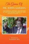 The Genius of Dr. John Garang: The Essential Writings and Speeches of the Late SPLM/A's Leader, Dr. John Garang De Mabioor - Paanluel Wel