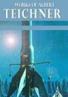 Works of Albert Teichner - Albert Teichner