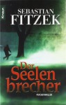 Der Seelenbrecher - Sebastian Fitzek